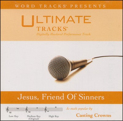 Jesus, Friend Of Sinners - Medium Key Performance Track with Background Vocals  [Music Download] -