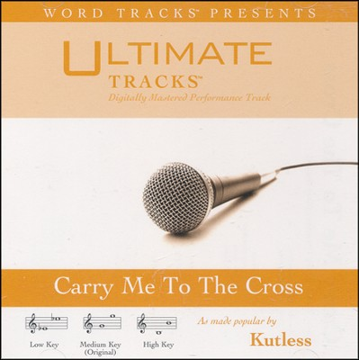 Carry Me To The Cross (High Key Performance Track With Background Vocals)  [Music Download] -