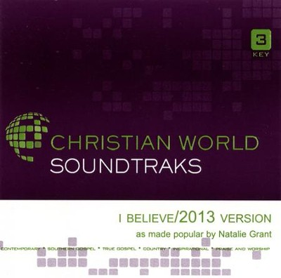 I Believe (2013 Version) [ACC CD]  -     By: Natalie Grant