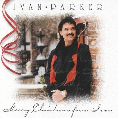 Merry Christmas From Ivan CD   -     By: Ivan Parker