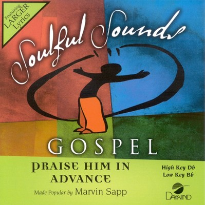 Praise Him In Advance, Accompaniment CD   -     By: Marvin Sapp