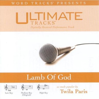 Lamb Of God - Low key performance track w/o background vocals  [Music Download] -     By: Twila Paris
