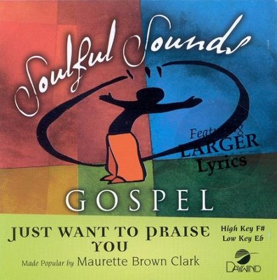 Just Want To Praise You, Accompaniment CD   -     By: Mount Zion Mass Choir