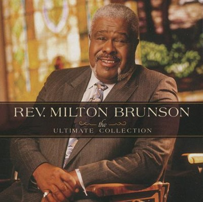 The Ultimate Collection, CD   -     By: Rev. Milton Brunson