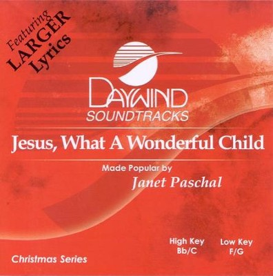 Jesus, What a Wonderful Child, Accompaniment CD   -     By: Janet Paschal