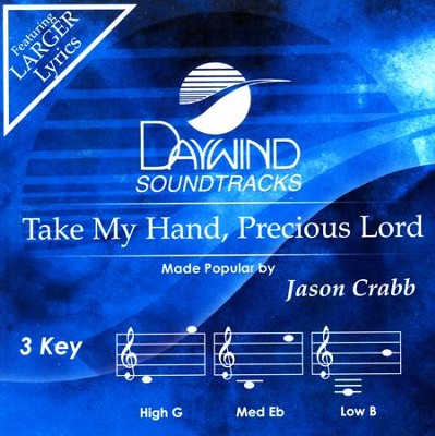 Take My Hand, Precious Lord  Acc, CD  -     By: Jason Crabb