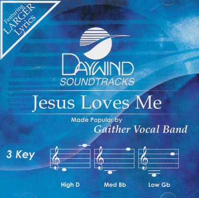 Jesus Loves Me, Acc CD   -     By: Gaither Vocal Band