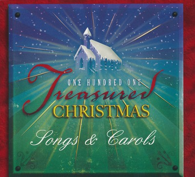 One Hundred One Treasured Christmas Songs & Carols   -
