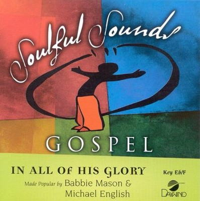 In All Of His Glory, Accompaniment CD   -     By: Babbie Mason, Michael English