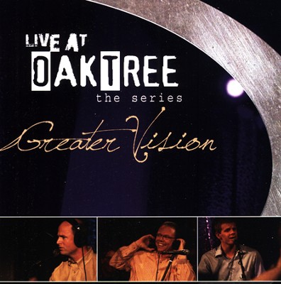 Greater Vision: Live At Oak Tree  -     By: Greater Vision