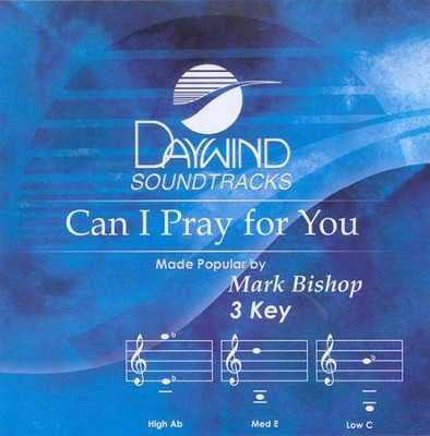 Can I Pray For You, Accompaniment CD   -     By: Mark Bishop