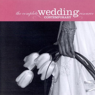 The Complete Wedding Resource: Contemporary, Compact Disc [CD]   -
