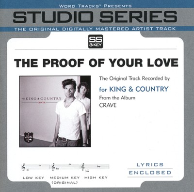 The Proof Of Your Love (Low Key Track without Background Vocals)  [Music Download] -     By: for KING & COUNTRY
