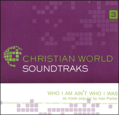 Who I Am Ain't Who I Was, Accompaniment CD   -     By: Ivan Parker