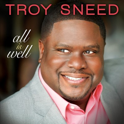 All Is Well   -     By: Troy Sneed
