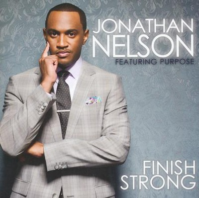Finish Strong (Featuring Purpose)   -     By: Jonathan Nelson