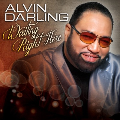 Waiting Right Here  [Music Download] -     By: Alvin Darling