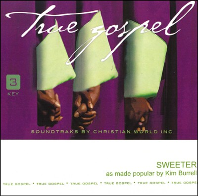 Sweeter, Accompaniment CD   -     By: Kim Burrell