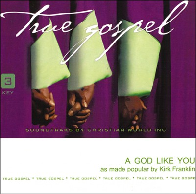 A God Like You, Accompaniment CD   -     By: Kirk Franklin