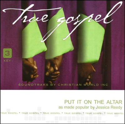 Put It On The Altar, Accompaniment CD   -     By: Jessica Reedy