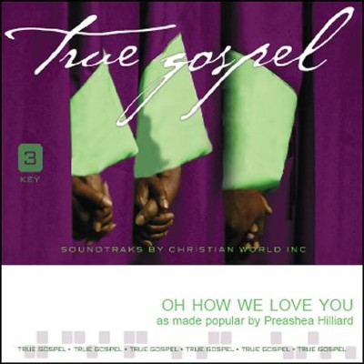 Oh How We Love You, Acc CD   -     By: Preashea Hilliard