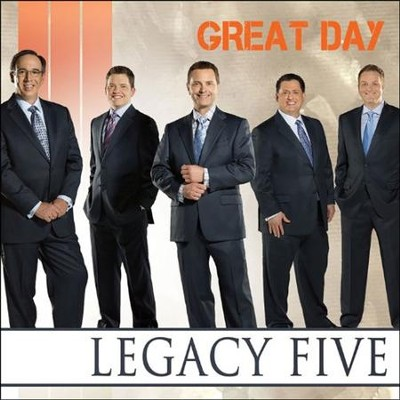 Great Day   -     By: Legacy Five