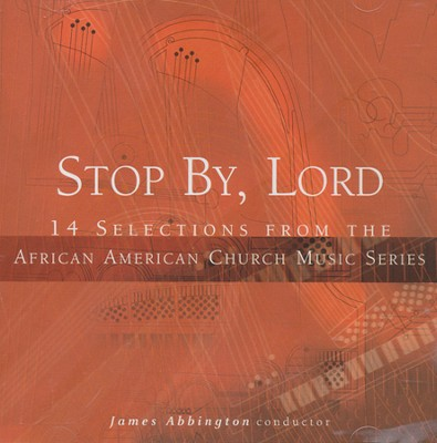 Stop By, Lord: 14 Selections from the African American Church Music Series CD  -