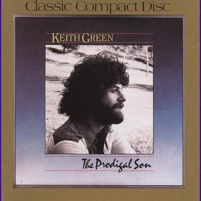 The Prodigal Son Suite (The Prodigal Son Album Version) (1987 Digital Remaster)  [Music Download] -     By: Keith Green