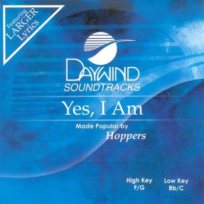 Yes I Am, Accompaniment CD   -     By: The Hoppers