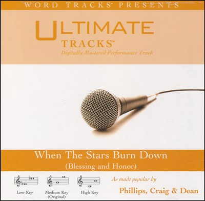 When the Stars Burn Down (Blessing and Honor) Acc, CD  -     By: Phillips Craig & Dean