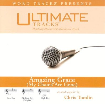 Amazing Grace [My Chains Are Gone] - Medium Key Performance Track w/o Background Vocals  [Music Download] -     By: Chris Tomlin