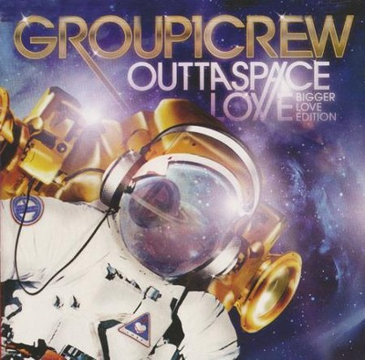 Outta Space Love, Bigger Love Edition   -     By: Group 1 Crew