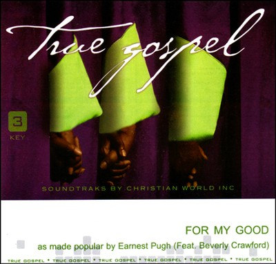 For My Good   -     By: Earnest Pugh, Beverly Crawford