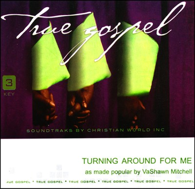 Turning Around for Me   -     By: VaShawn Mitchell