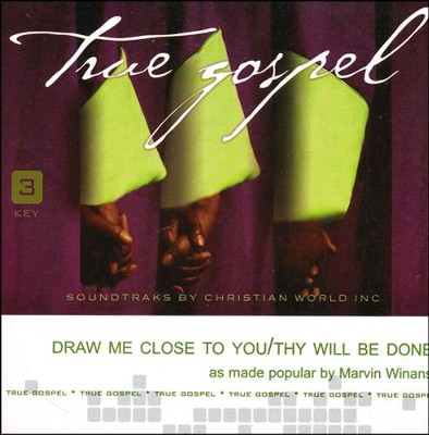 Draw Me Close to You/Thy Will Be Done  Acc, CD  -     By: Marvin Winans