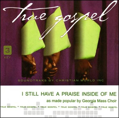 I Still Have a Praise Inside of Me Acc, CD  -     By: Georgia Mass Choir