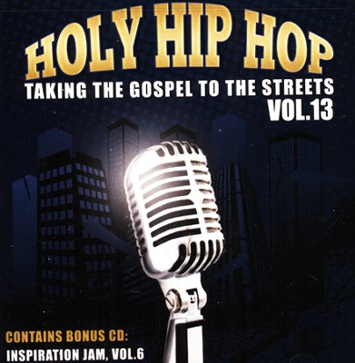 Holy Hip Hop, Volume 13 (Includes Inspiration, Jam Volume 6) CD  -