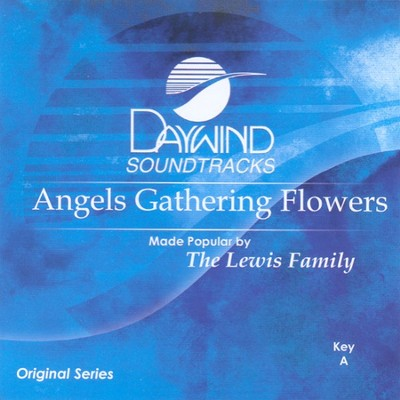 Angels Gathering Flowers, Accompaniment CD   -     By: The Lewis Family