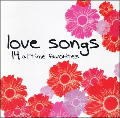 Love Songs: 14 All Time Favorites   -