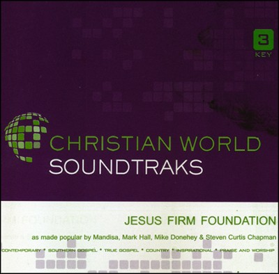 Jesus Firm Foundation   -     By: Mandisa, Mark Hall, Steven Curtis Chapman