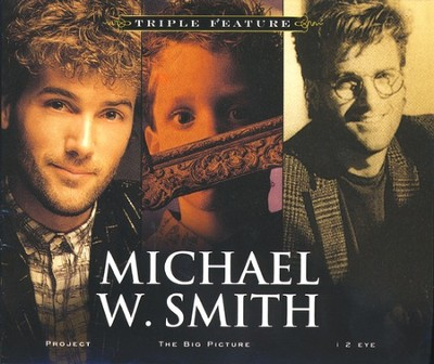 The Michael W. Smith Project/I 2 Eye/The Big Picture, 3 CDs   -     By: Michael W. Smith