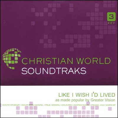 Like I Wish I'd Lived, Accompaniment CD   -     By: Greater Vision