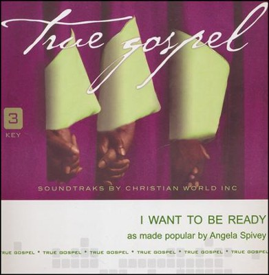 I Want to be Ready Acc, CD  -     By: Angela Spivey