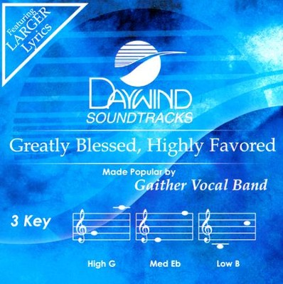 Greatly Blessed   -     By: Gaither Vocal Band