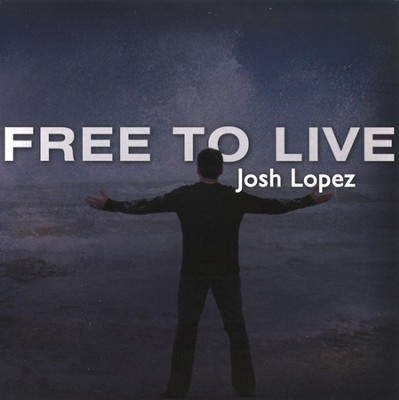 Free To Live CD   -     By: Josh Lopez