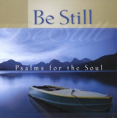 Be Still: Psalms for the Soul CD   -