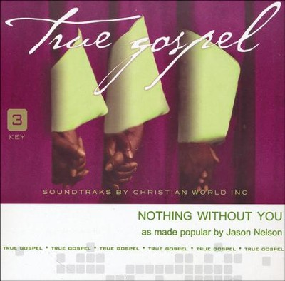 Nothing Without You Acc, CD  -     By: Jason Nelson