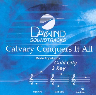 Calvary Conquers It All, Accompaniment CD   -     By: Gold City
