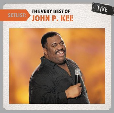Setlist: The Very Best of John P. Kee   -     By: John P. Kee