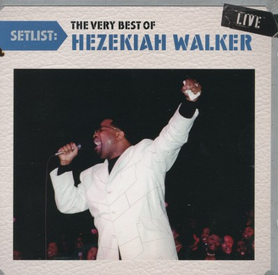 Setlist: The Very Best of Hezekiah Walker   -     By: Hezekiah Walker